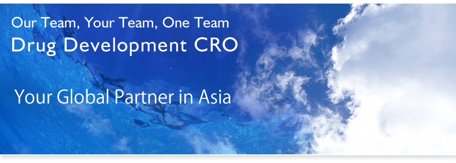 Our Team, Your Team, One Team Drug Development CRO. Your Global Partner in Asia.